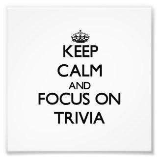 Keep Calm and focus on Trivia Photo Art