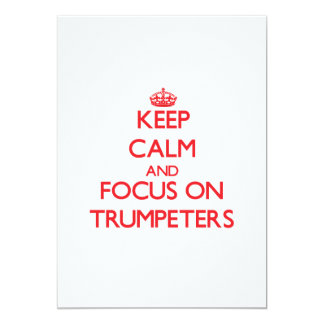 """Keep Calm and focus on Trumpeters 5"""" X 7"""" Invitation Card"""