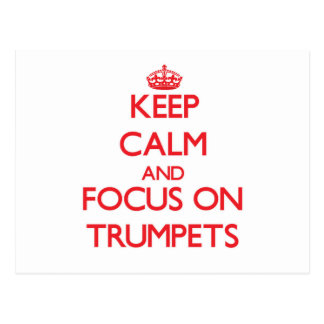 Keep Calm and focus on Trumpets Postcard