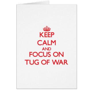 Keep Calm and focus on Tug-Of-War Greeting Card