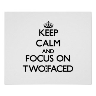 Keep Calm and focus on Two-Faced Posters