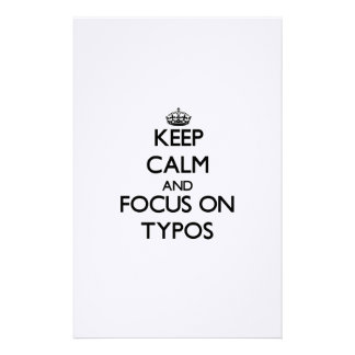 Keep Calm and focus on Typos Customized Stationery