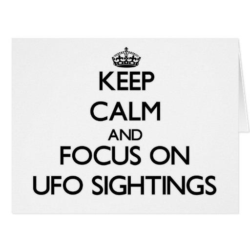 Keep Calm and focus on Ufo Sightings Greeting Card
