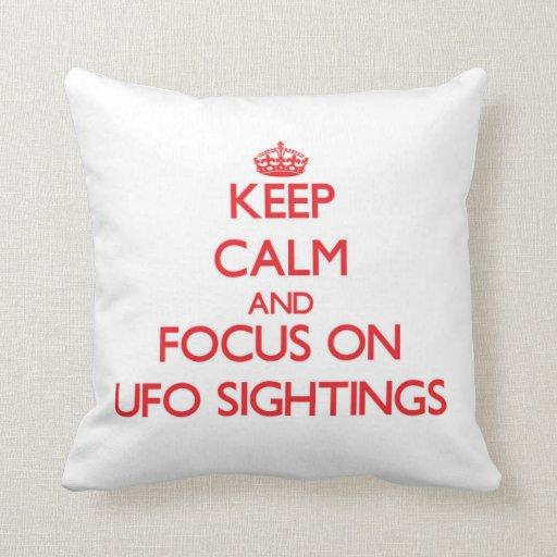Keep Calm and focus on Ufo Sightings Throw Pillow