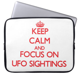 Keep Calm and focus on Ufo Sightings Computer Sleeve