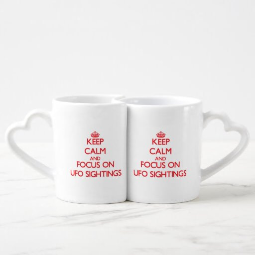Keep Calm and focus on Ufo Sightings Couple Mugs