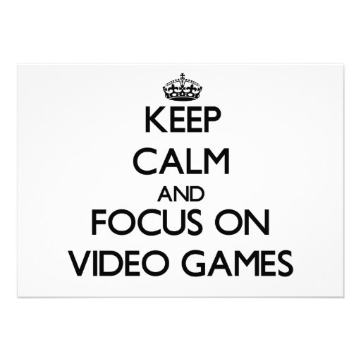 Keep Calm and focus on Video Games Personalized Invite