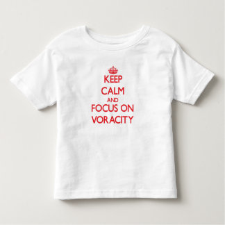 Keep Calm and focus on Voracity T-shirts