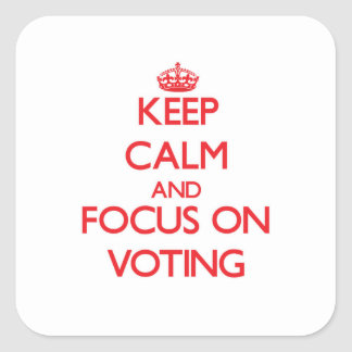 Keep Calm and focus on Voting Square Sticker