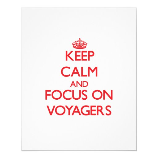 Keep Calm and focus on Voyagers Flyer