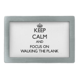 Keep Calm and focus on Walking The Plank Belt Buckles