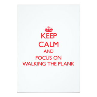 """Keep Calm and focus on Walking The Plank 5"""" X 7"""" Invitation Card"""