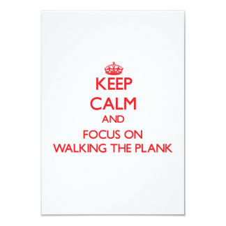 """Keep Calm and focus on Walking The Plank 3.5"""" X 5"""" Invitation Card"""