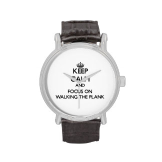 Keep Calm and focus on Walking The Plank Wristwatches