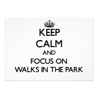 Keep Calm and focus on Walks In The Park Invites