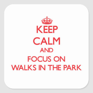 Keep Calm and focus on Walks In The Park Square Sticker