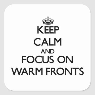 Keep Calm and focus on Warm Fronts Sticker