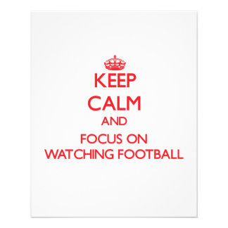 Keep Calm and focus on Watching Football Flyers