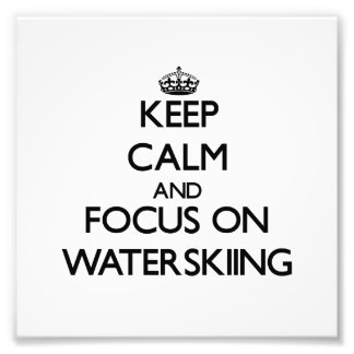 Keep Calm and focus on Waterskiing Photo Print
