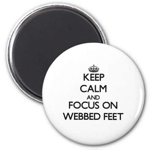 Keep Calm and focus on Webbed Feet Refrigerator Magnet