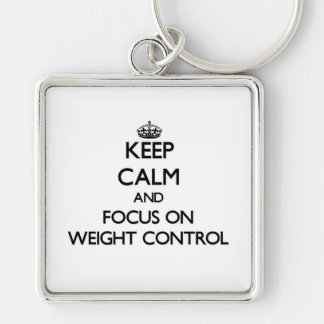Keep Calm and focus on Weight Control Key Chain