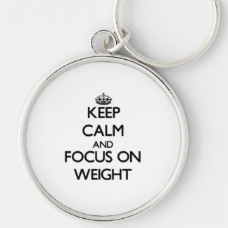 Keep Calm and focus on Weight Keychains