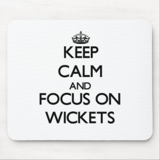 Keep Calm and focus on Wickets Mouse Pad