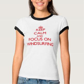 Keep Calm and focus on Windsurfing T-Shirt