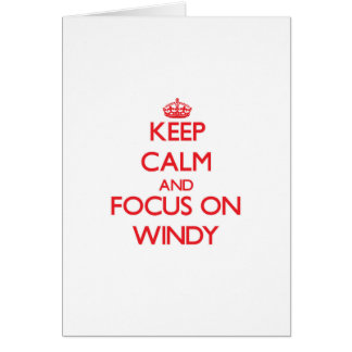 Keep Calm and focus on Windy Greeting Card