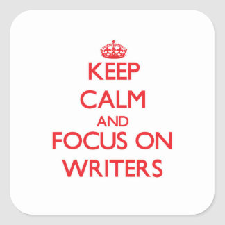 Keep Calm and focus on Writers Square Stickers