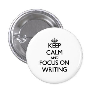 Keep calm and focus on Writing 3 Cm Round Badge