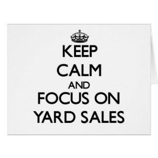 Keep Calm and focus on Yard Sales Cards