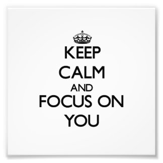 Keep Calm and focus on You Photo