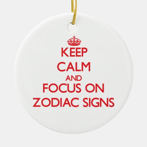 Keep Calm and focus on Zodiac Signs Christmas Tree Ornament