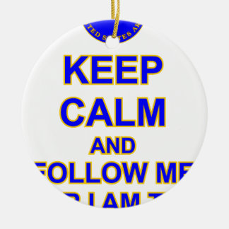 KEEP CALM AND FOLLOW ME INFANTRY SCHOOL ROUND CERAMIC DECORATION