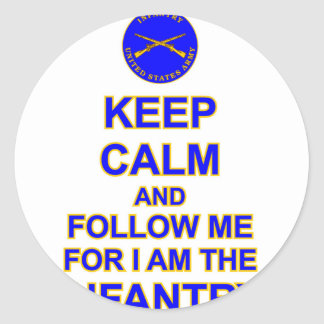 KEEP CALM AND FOLLOW ME INFANTRY SCHOOL ROUND STICKERS
