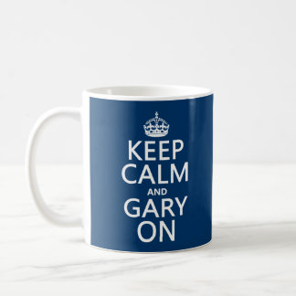 Keep Calm and Gary On (any background color) Coffee Mug