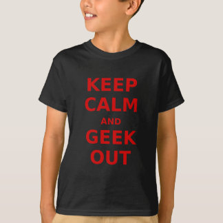 Keep Calm and Geek Out T-Shirt