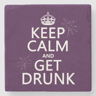 Keep Calm and Get Drunk (changable colors) Stone Coaster