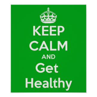 Keep Calm and Get Healthy Poster