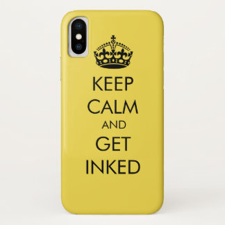 Keep Calm and Get Inked - Iphone X Case