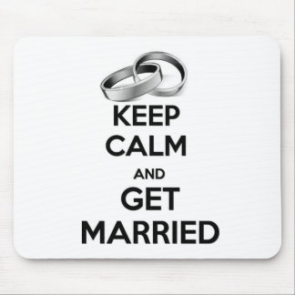 Keep Calm and Get Married Mousepads