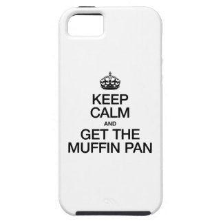 KEEP CALM AND GET THE MUFFIN PAN iPhone 5/5S CASES