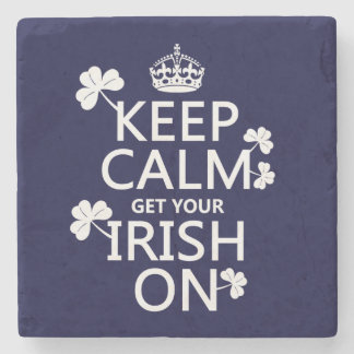 Keep Calm and get your Irish On (any bckgrd color) Stone Coaster