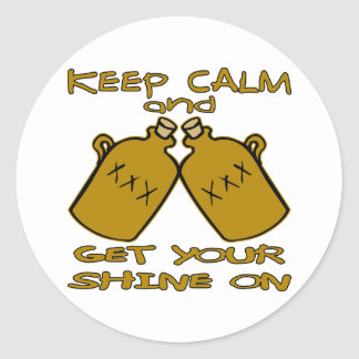 Keep Calm And Get Your Shine On Round Sticker