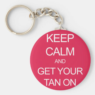 Keep Calm and Get Your Tan On Basic Round Button Key Ring