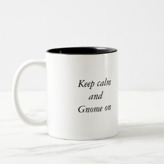 Keep Calm and Gnome on Two-Tone Coffee Mug