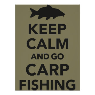 """Keep calm and go carp fishing"" poster"