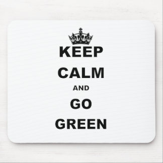 KEEP CALM AND GO GREEN MOUSE PAD