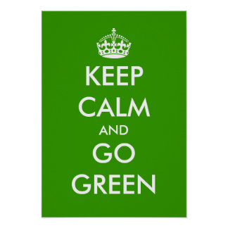 Keep calm and go green poster | Customizable